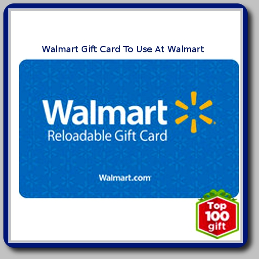 Walmart Gift Card to use at Walmart Choose amount $10 up to $1,000
